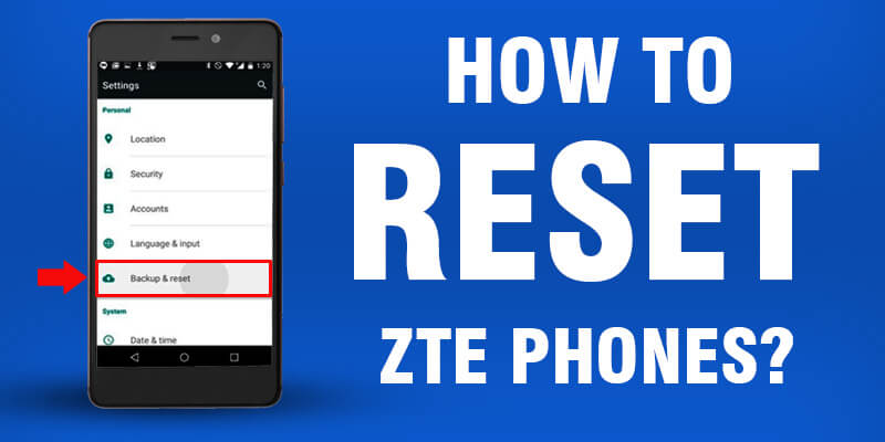 Factory Reset A ZTE Phone